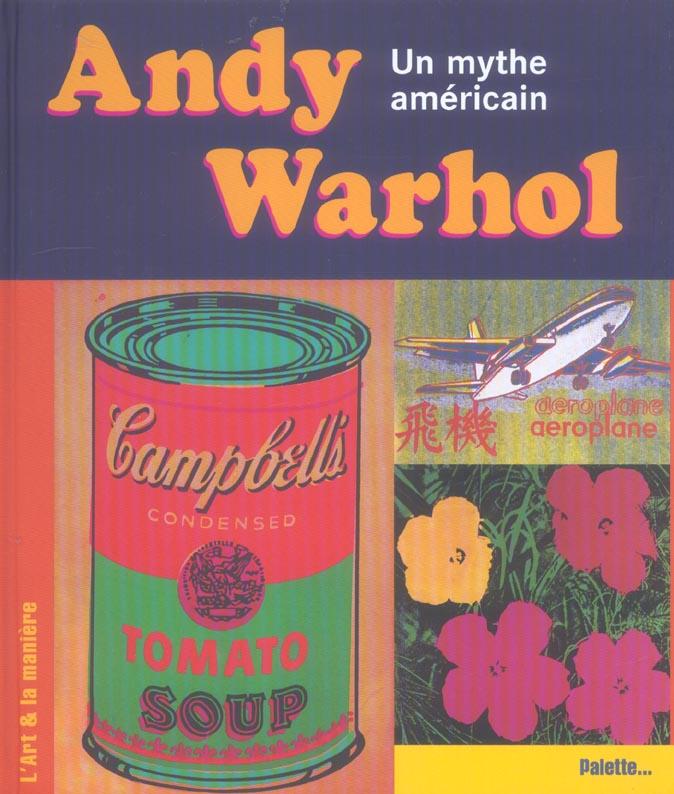 Andy Warhol, un mythe américain