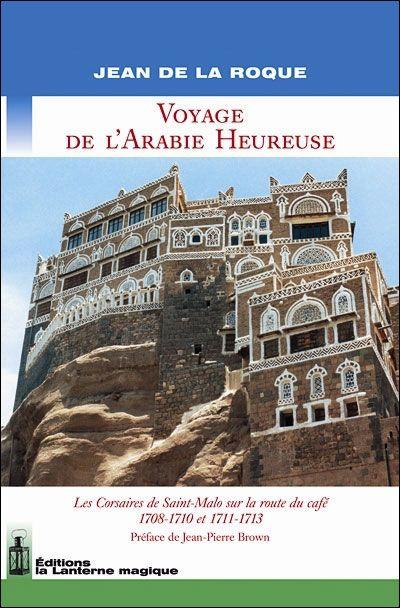 Voyage de l'Arabie heureuse ; les corsaires de Saint-Malo sur la route du café