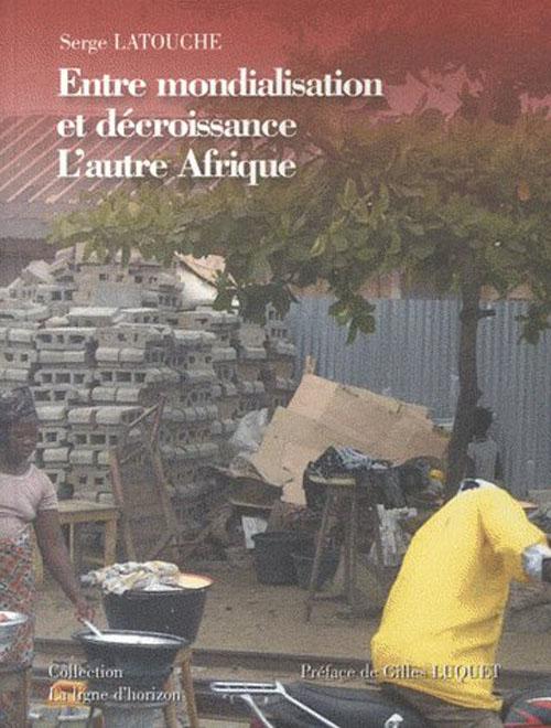 L'autre Afrique ; entre mondialisation et décroissance
