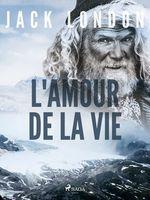 Vente Livre Numérique : L'Amour de la Vie  - Jack London
