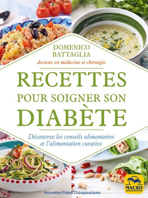 Recettes pour soigner son diabète ; découvrez les conseils alimentaires et l'alimentation curative