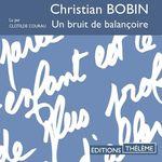 Vente AudioBook : Un bruit de balançoire  - Christian Bobin