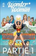 Wonder Woman - Tome 1 - Dieux et Mortels - 1ère partie  - George Perez - Greg Potter