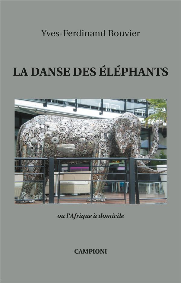 La danse des éléphants ou l'Afrique à domicile