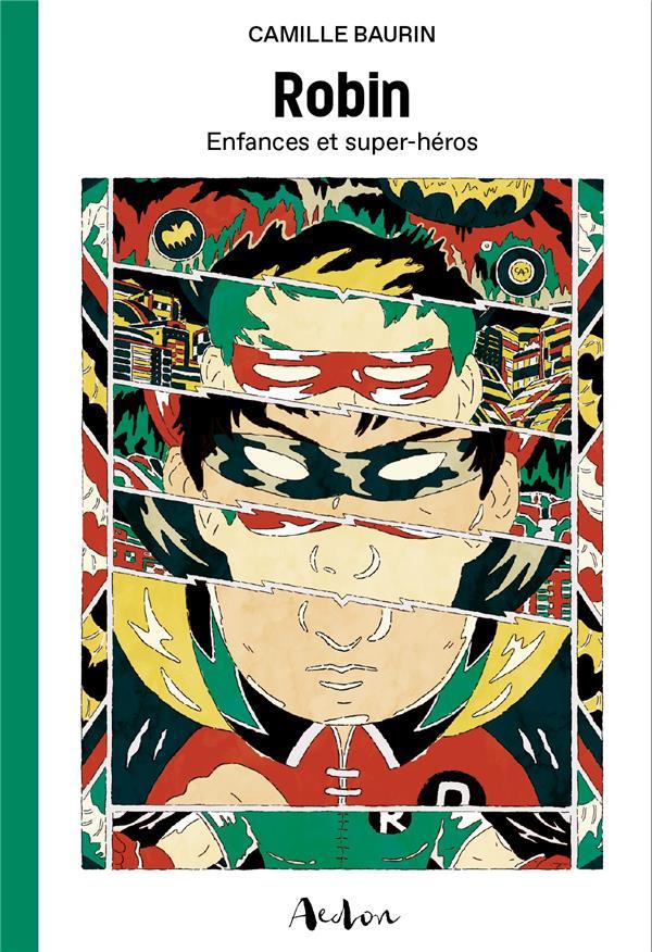 Robin ; enfances et super-héros