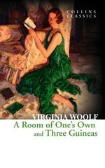 Vente Livre Numérique : A Room of One's Own and Three Guineas (Collins Classics)  - Virginia Woolf