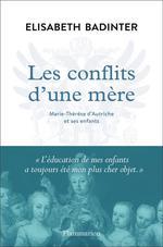 Couverture de Les conflits d'une mere - marie-therese d'autriche et ses enfants