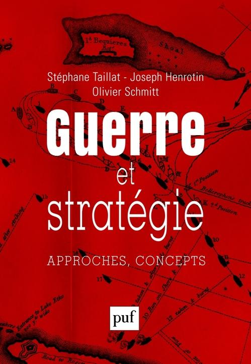 Guerre et stratégie ; approches, concepts