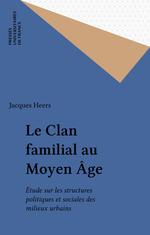 Vente Livre Numérique : Le Clan familial au Moyen Âge  - Jacques Heers