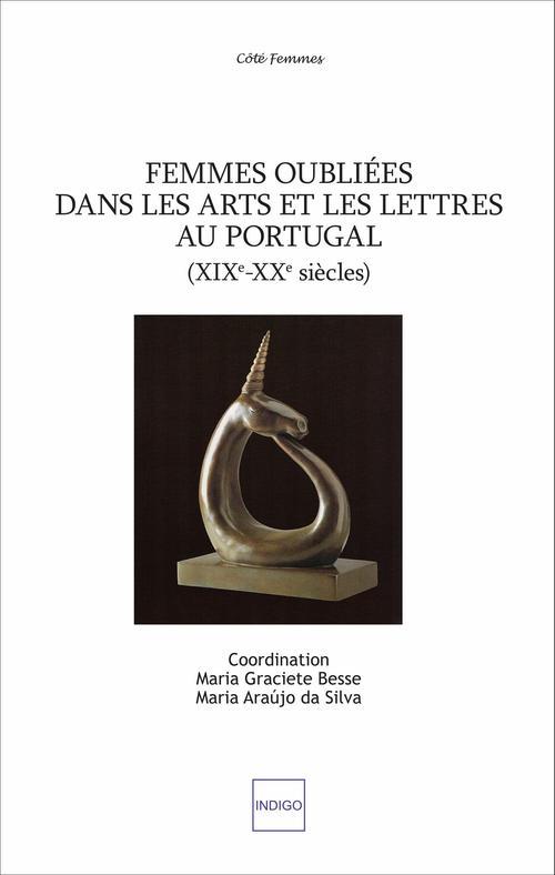 Femmes oubliees dans les arts et les lettres au portugal - (xixeme - xxeme siecles)