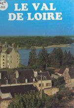 Le Val de Loire  - Janine Soisson - Pierre Soisson