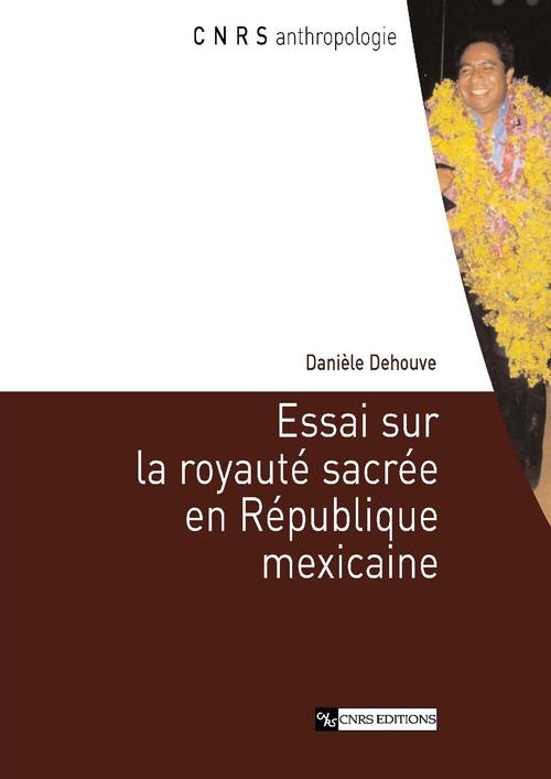 Essai sur la royaute sacree en republique mexicaine