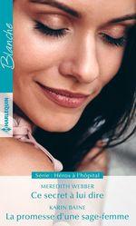 Vente Livre Numérique : Ce secret à lui dire - La promesse d'une sage-femme  - Meredith Webber - Karin Baine