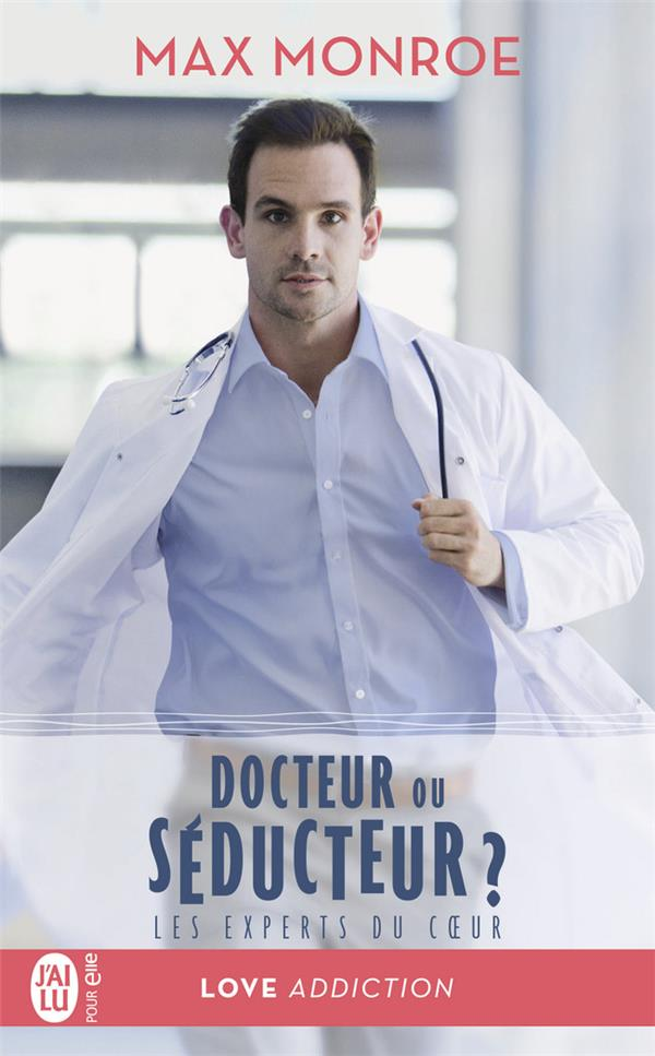 Les experts du coeur T.1 ; docteur ou séducteur ?