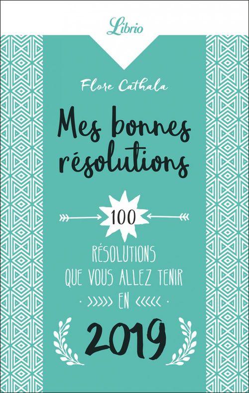 Mes bonnes résolutions  - Flore Cathala