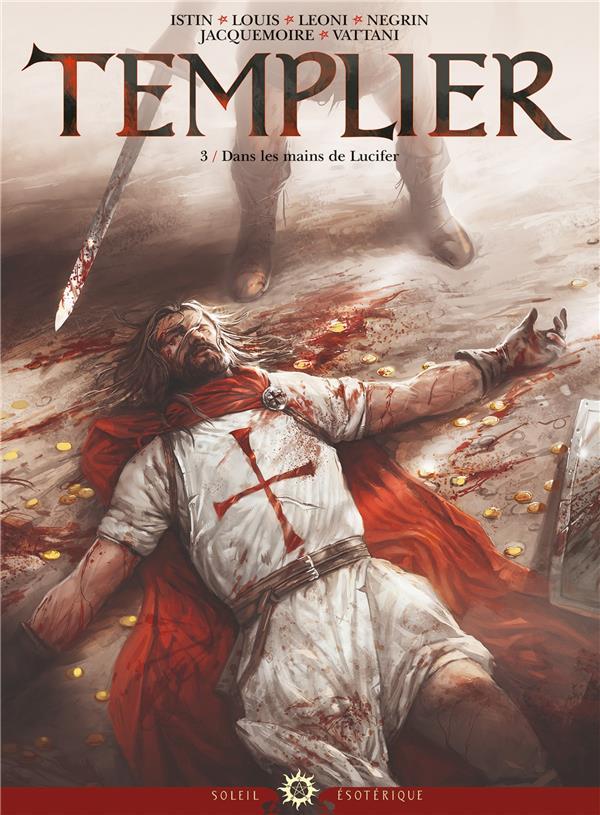 Templier t.3 ; dans les mains de Lucifer