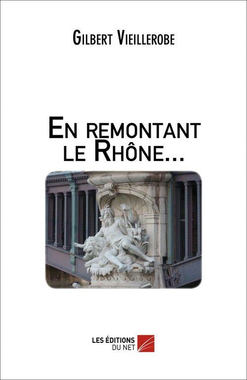 En remontant le Rhône...