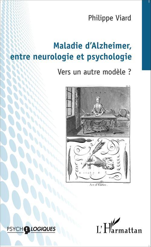 Maladie d'Alzheimer, entre neurologie et psychologie