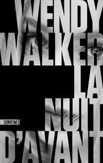 Vente Livre Numérique : La nuit d'avant  - Wendy Walker