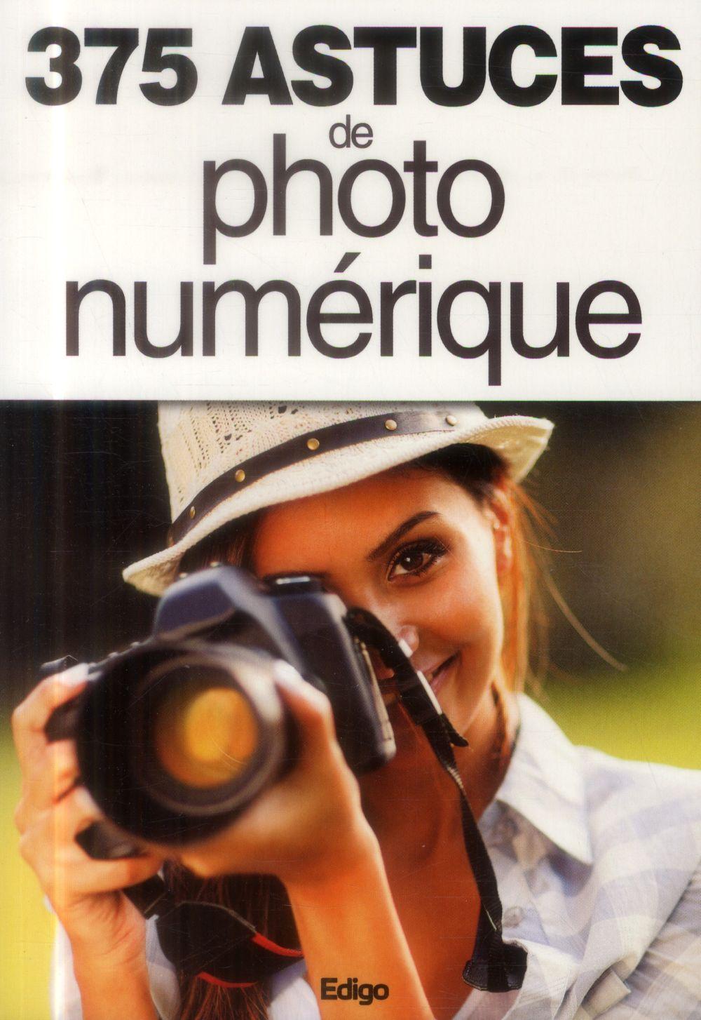 375 astuces de photo numérique