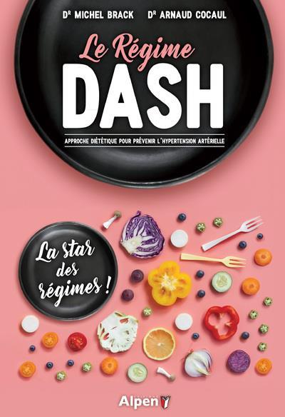 Le régime Dash ; approche diététique pour prévenir l'hypertension artérielle