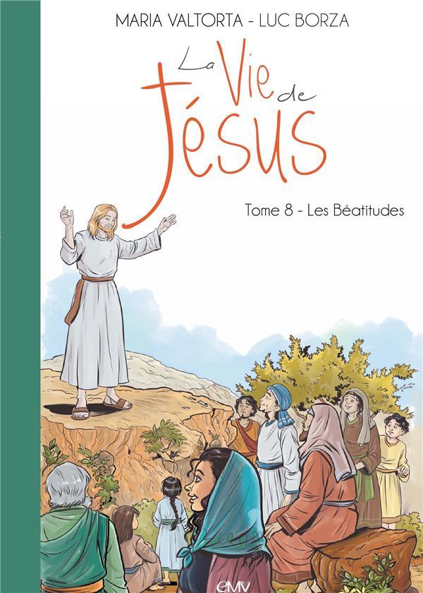 La vie de Jésus T.8 ; les Béatitudes
