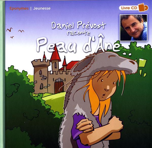 Daniel Prevost raconte peau d'âne