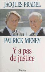 Vente Livre Numérique : Y a pas de justice  - Patrick Meney - Jacques Pradel