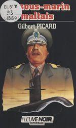 Le sous-marin maltais  - Gilbert Picard - Picard
