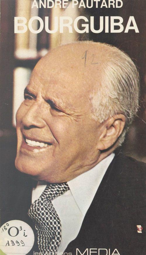 Bourguiba  - André Pautard