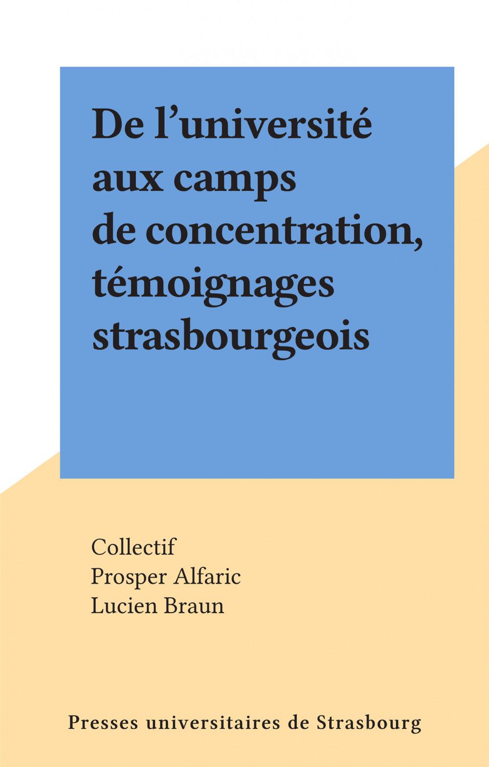 De l'université aux camps de concentration, témoignages strasbourgeois