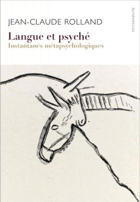 Langue et psyche - instantanes metapsychologiques