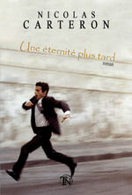 Une éternité plus tard  - Nicolas Carteron