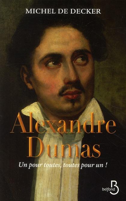 Alexandre Dumas ; un pour toutes, toutes pour un !