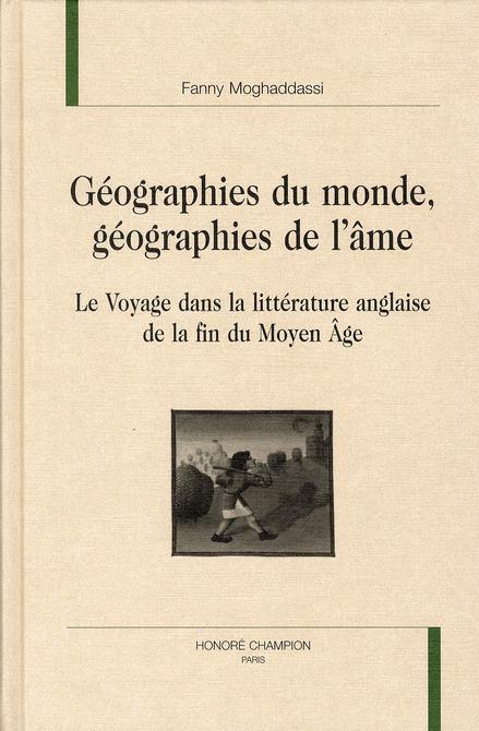 Géographies du monde, géographie de l'âme ; le voyage dans la littérature anglaise de la fin du Moyen-âge