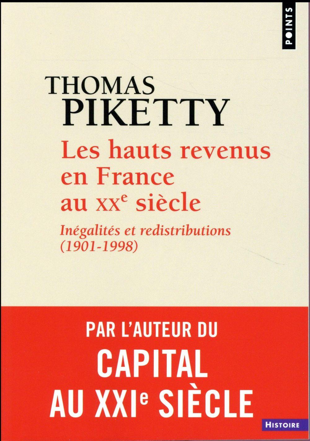 les hauts revenus en France au XXe siècle ; inégalites et redistributions (1901-1998)