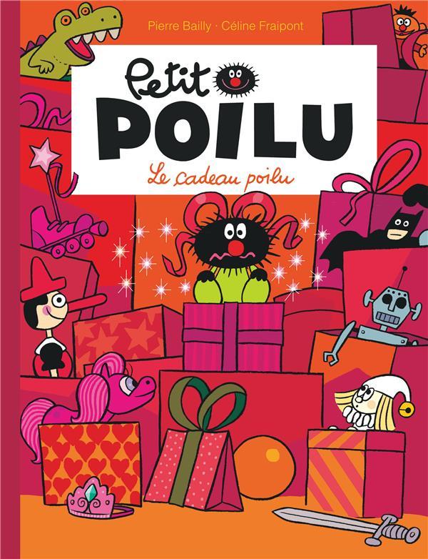PETIT POILU - TOME 6 - LE CADEAU POILU (NOUVELLE MAQUETTE)