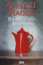 Sa Majesté Maman  - Anne Birkefeldt Ragde - Anne B. RAGDE