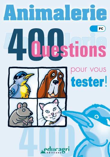 animalerie ; 400 questions pour vous tester !