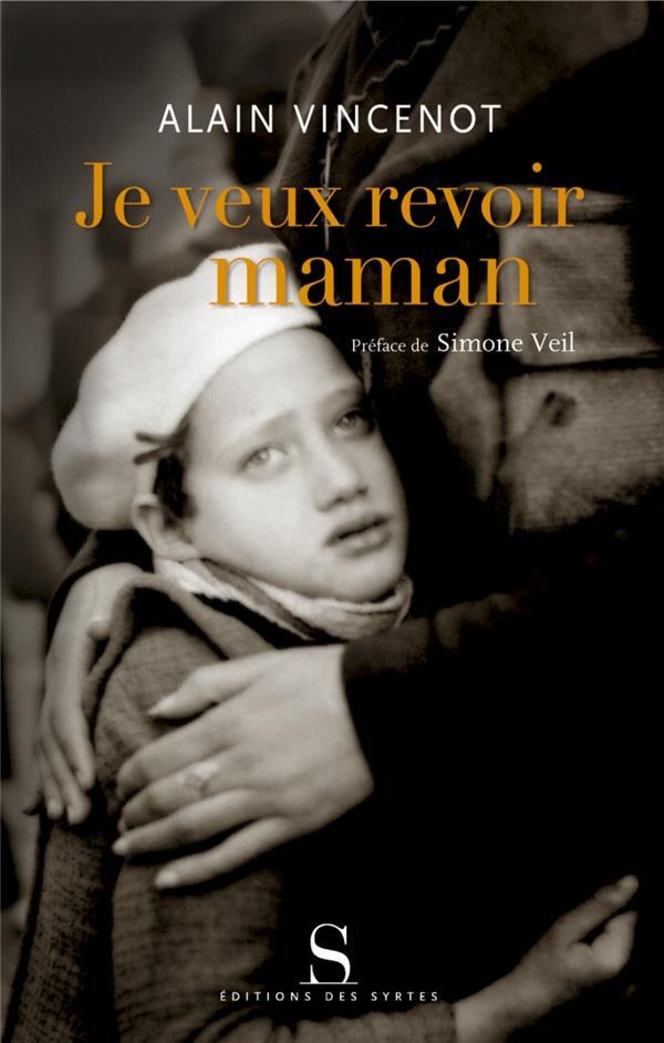 Je veux revoir maman ; les enfants juifs cachés sous l'occupation