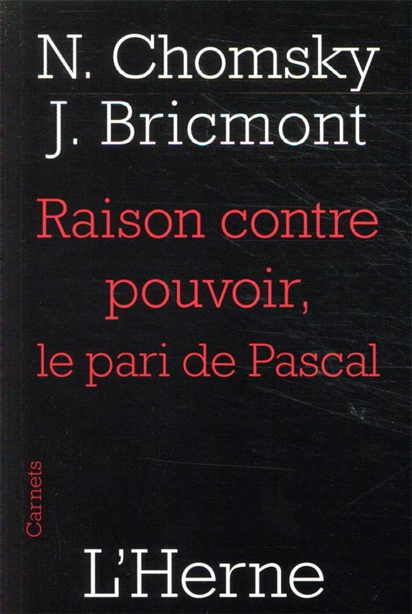 RAISON CONTRE POUVOIR, LE PARI DE PASCAL CHOMSKY NOAM / BRICM