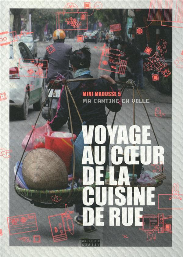 Ma Cantine En Ville ; Voyage Au Coeur De La Cuisine De Rue