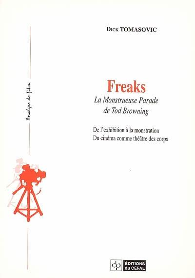 Freaks : la monstrueuse parade de tod browning : de l'exhibition a la monstration, du cinema comme t