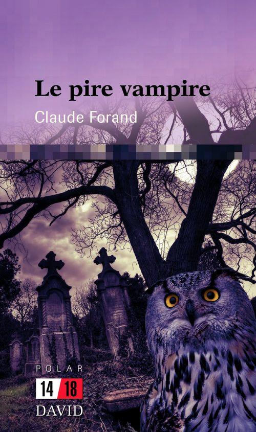 Le pire vampire  - Claude Forand