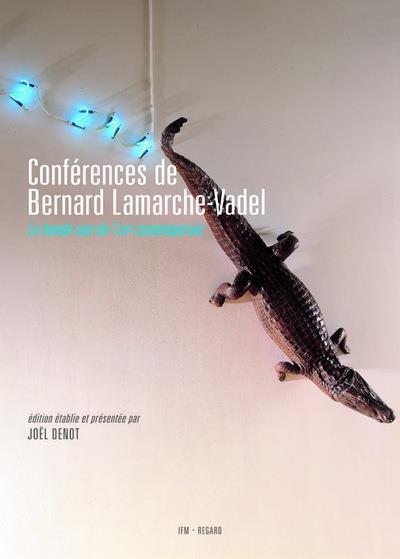 Conférences de Bernard Lamarche-Vadel