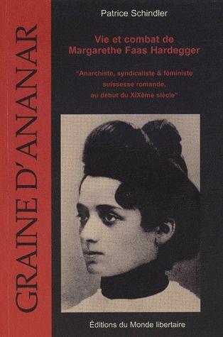 Vie et combat de Margarethe Faas Hardegger ; anarchiste, syndicaliste & féministe suissesse romande, au début du XXe siècle