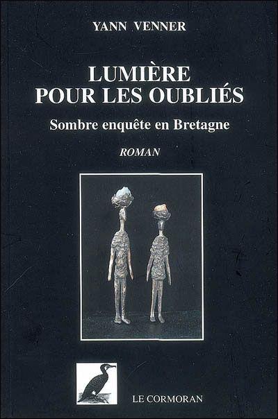 Lumière pour les oubliés ; sombre enquête en Bretagne