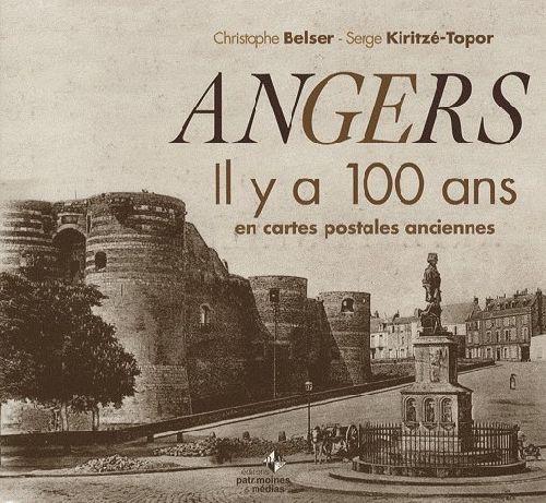 Angers il y a 100 ans ; en cartes postales anciennes
