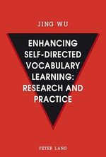 Enhancing self-directed Vocabulary Learning: Research and Practice  - Jing Wu