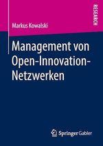 Management von Open-Innovation-Netzwerken  - Markus Kowalski